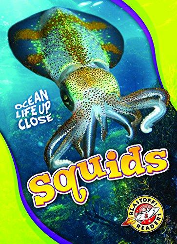 Squids (Ocean Life Up Close: Blastoff! Readers, Level 3)