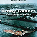 D-Day Gliders, Philippe Esvelin, 284048143X