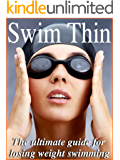 Swim Thin - The Ultimate Guide For Losing Weight Swimming