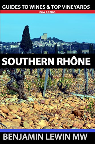 Southern Rhone (Guides to Wines and Top Vineyards Book 11) by Benjamin Lewin MW