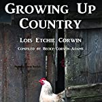 Growing Up Country | Lois Etchie Corwin