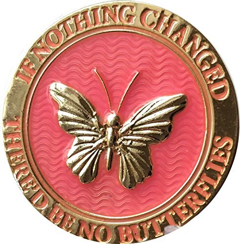 If Nothing Changed There'd Be No Butterflies Reflex Pink Gold Plated Medallion Butterfly Chip -