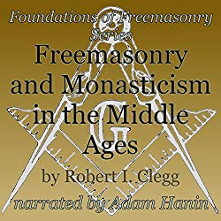 Freemasonry and Monasticism in the Middle Ages