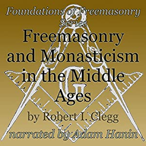 Freemasonry and Monasticism in the Middle Ages Audiobook