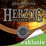 Herzog der Cherusker (Die Saga der Germanen 12) | Jörg Kastner