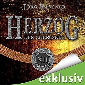 Herzog der Cherusker (Die Saga der Germanen 12) Hörbuch