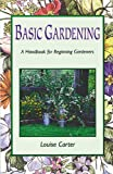 Basic Gardening, Louise Carter, 1555911730