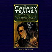 The Canary Trainer: From the Memoirs of John H. Watson | Nicholas Meyer