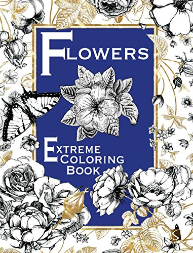 Flower Extreme (Flowers: Extreme Coloring Book)