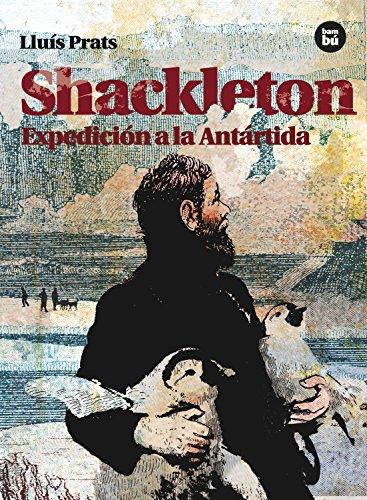 Shackleton: Expedicion a la Antartida (Descubridores exploradores) (Spanish Edition) [Lluis Prats] (Tapa Blanda)
