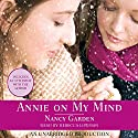 Annie On My Mind Audiobook by Nancy Garden Narrated by Rebecca Lowman