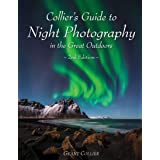 Collier's Guide to Night Photography in the Great Outdoors - 2nd Edition