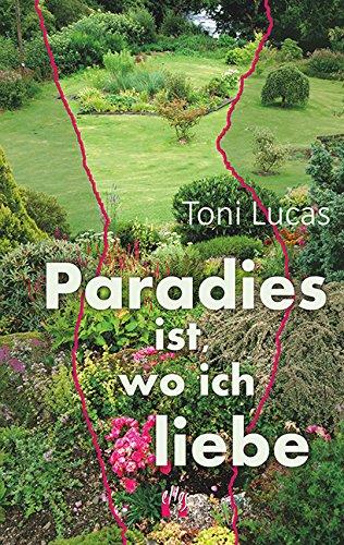 Toni Lucas - Paradies ist, wo ich liebe