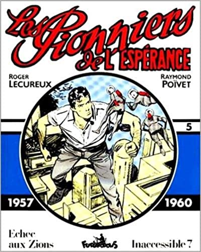 Les Pionniers de lEspérance: (1957-1960)