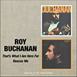 Roy Buchanan - That'S What I'M Here For/Rescue Me by Roy Buchanan (2008-05-20)