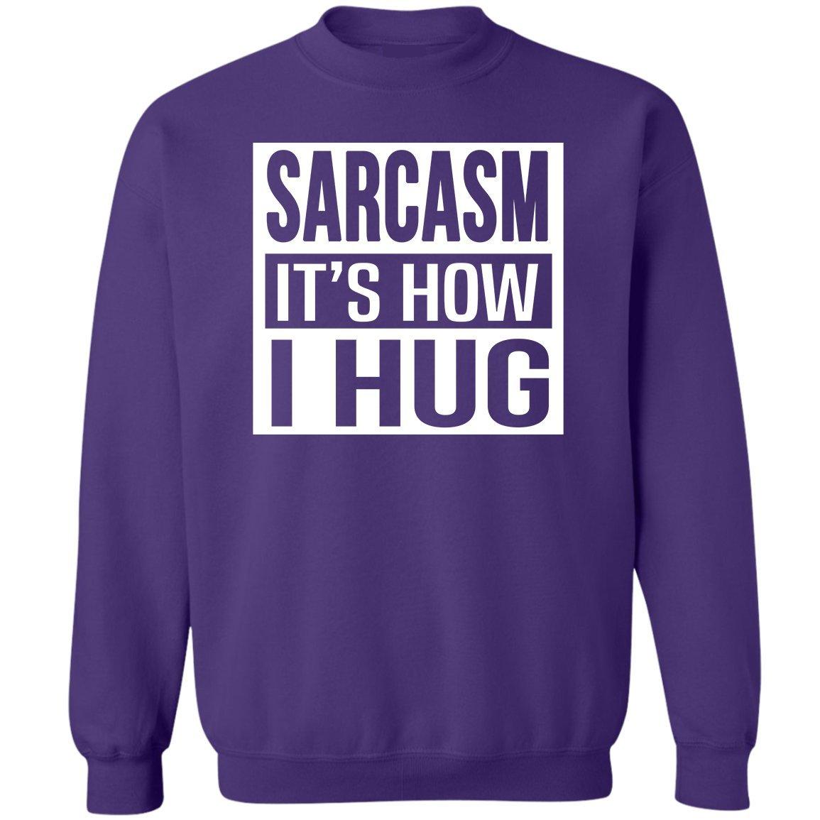 VADOBA Sarcasm Its How I Hug Funny Shirt Men Women Saying Quotes Sarcasm Sweatshirt