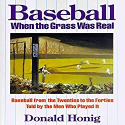 Baseball When the Grass Was Real