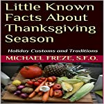 Little Known Facts About Thanksgiving Season: Holiday Customs and Traditions | Michael Freze