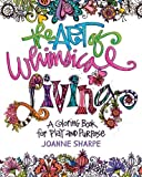 The Art of Whimsical Living: A Coloring Book for Play and Purpose
