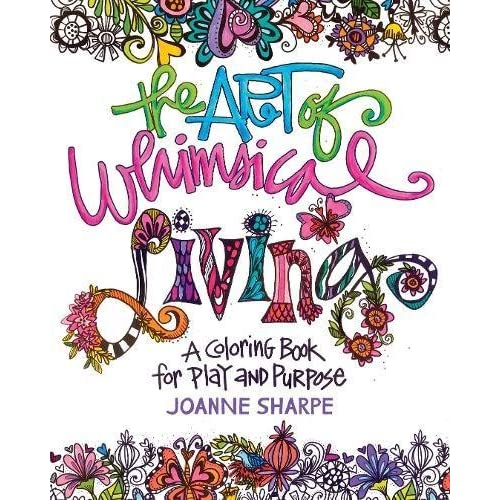 The Art of Whimsical Living: A Coloring Book for Play and Purpose (Paperback)