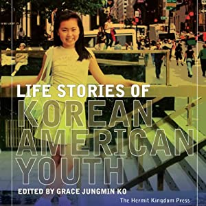 Life Stories of Korean American Youth Audiobook