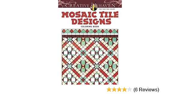 Amazon Creative Haven Mosaic Tile Designs Coloring Book Adult 9780486781907 Susan Johnston Books