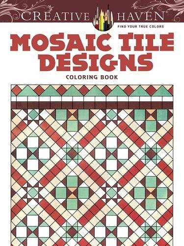 Creative Haven Mosaic Tile Designs Coloring Book (Adult Coloring)