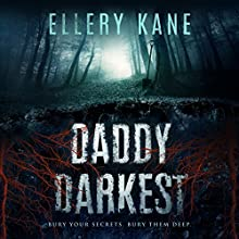 Daddy Darkest: Doctors of Darkness, Book 1 Audiobook by Ellery A. Kane Narrated by Kristin James