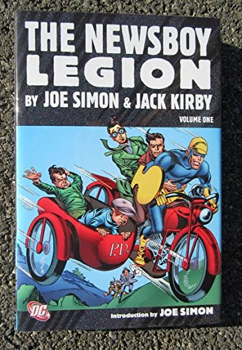 The Newsboy Legion Volume One Stories, Covers and Art by Joe Simon & Jack Kirby
