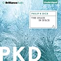 The Crack in Space Audiobook by Philip K. Dick Narrated by Benjamin L. Darcie