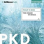 The Crack in Space   Philip K. Dick