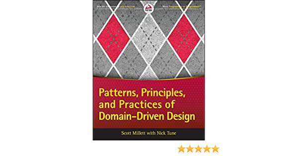 Patterns, Principles, and Practices of Domain-Driven Design ...