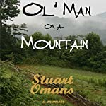 Ol' Man on a Mountain | Stuart Omans