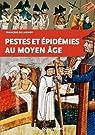 Pestes et épidémies au Moyen Age par Lannoy