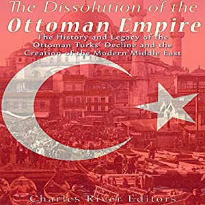 The Dissolution of the Ottoman Empire Audiobook