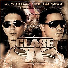 Amazon.com: A Toda Mi Gente: Clase-A: MP3 Downloads