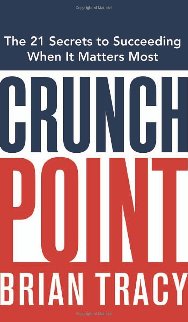 Read Online Crunch Point: The 21 Secrets to Succeeding When It Matters Most pdf epub