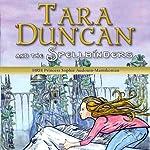 Tara Duncan and the Spellbinders | William Rodarmor (translator),HRH Princess Sophie Auduoin-Mamikonian