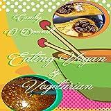 Eating Vegan and Vegetarian