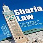 Sharia Law: A Grisly Work of Islam, Muslim, and Criminal Law | Timothy Aldred