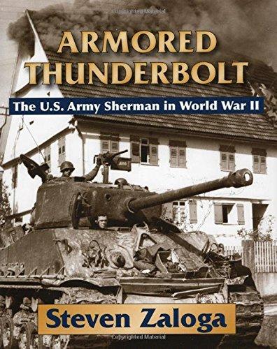 Armored Thunderbolt: The U.S. Army Sherman in World War II (Tank M4a3e8)