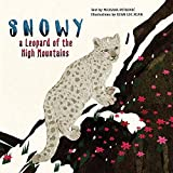 Snowy: A Leopard of the High Mountains (Happy Fox Books) A Heartwarming Children's Picture Book about Friendship & Courage that Teaches Respect for Animals and Helps Kids to Get in Touch with Nature
