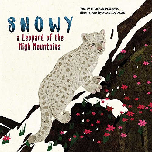 Snowy: A Leopard of the High Mountains (Happy Fox Books) A Heartwarming Children's Picture Book about Friendship & Courage that Teaches Respect for Animals and Helps Kids to Get in Touch with Nature -
