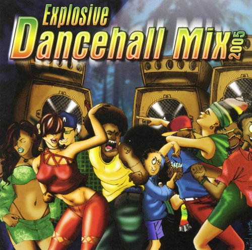 Explosive Dancehall Mix 2005