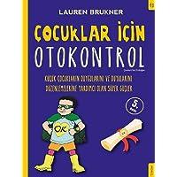 Çocuklar İçin Otokontrol: Küçük Çocukların Duygularını ve Duyularını Düzenlemelerine Yardımcı Olan Süper Güçler