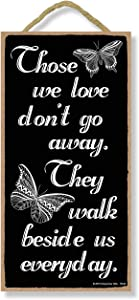 Those We Love Don't Go Away They Walk Beside Us Everyday, 5 inch by 10 inch Hanging Condolence Gifts, Decor, Wall Art, Decorative Wood Sign Home Decor