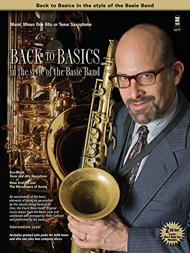 Back to Basics in the Style of the Basie Band: Music Minus One Alto or Tenor Saxophone