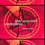 Film and the Anarchist Imagination, Richard Porton, 1859847021