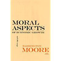 Moral Aspects of Economic Growth, and Other Essays (The Wilder House Series in Politics, History and Culture)