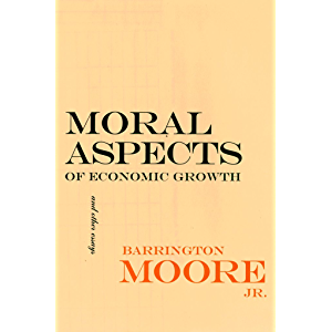 Moral Aspects of Economic Growth, and Other Essays: Euripides and the Traffic in Women (The Wilder House Series in…